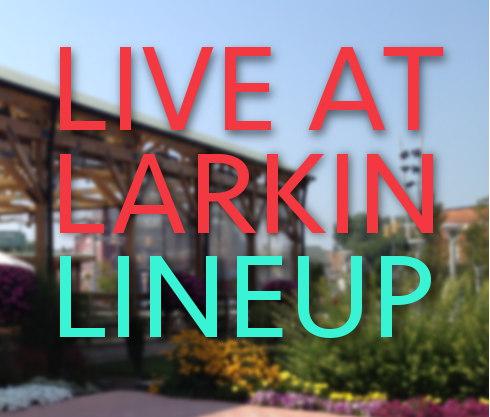 Like at Larkin Lineup