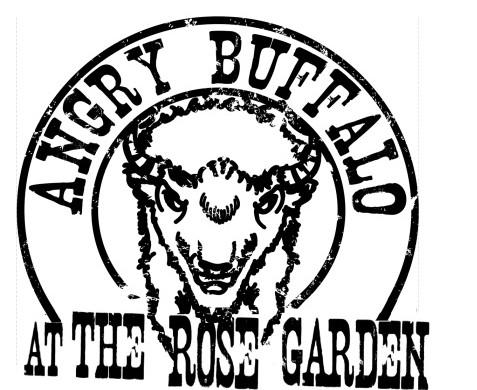 Angry Buffalo @ The Rose Garden