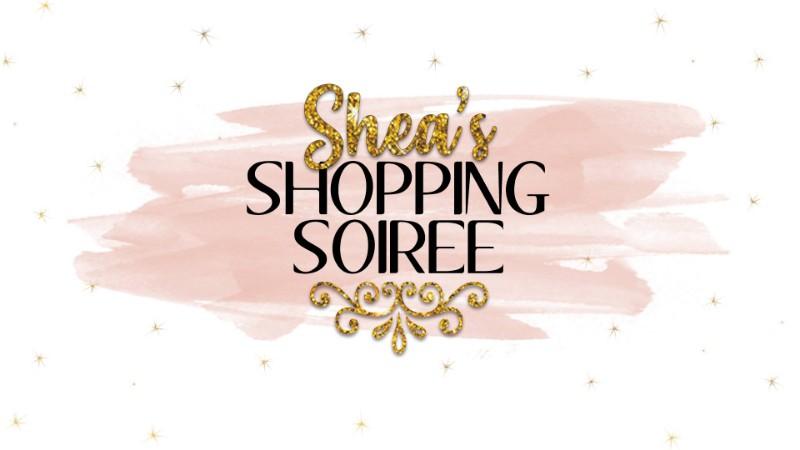 Shea's Shopping Soiree