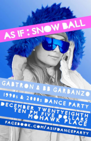 As If : Snow Ball /90s 00s Dance Party!