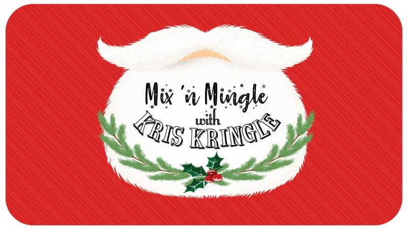 Mix 'n Mingle with Kris Kringle